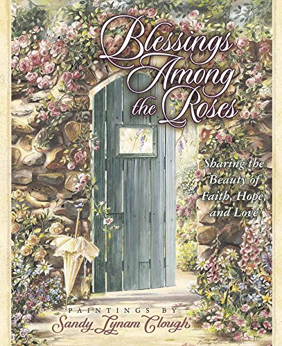 9780736903325: Blessings Among the Roses: Sharing the Beauty of Faith, Hope, and Love