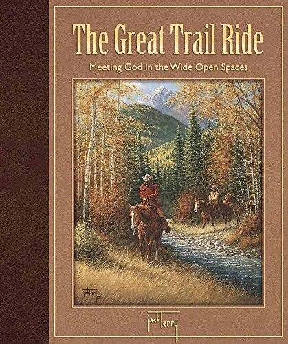 9780736903363: The Great Trail Ride: Meeting God in the Wide Open Spaces