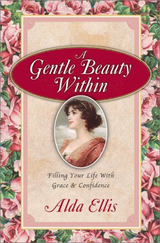9780736903639: A Gentle Beauty Within: Filling Your Life With Grace & Confidence