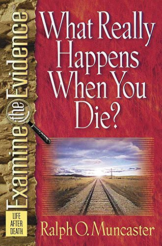 9780736903653: What Really Happens When You Die? (Examine the Evidence)