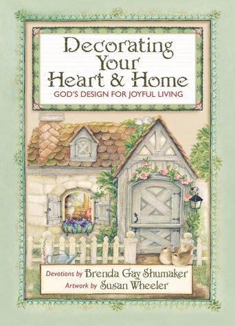 9780736904216: Decorating Your Heart & Home: God's Design for Joyful Living