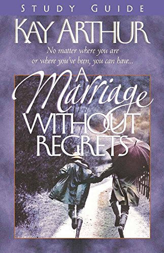 9780736904391: A Marriage Without Regrets: Study Guide