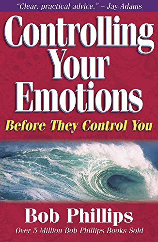 9780736904513: Controlling Your Emotions Before They Control You