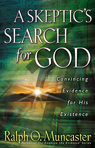 9780736904520: A Skeptic's Search for God: Convincing Evidence for His Existence
