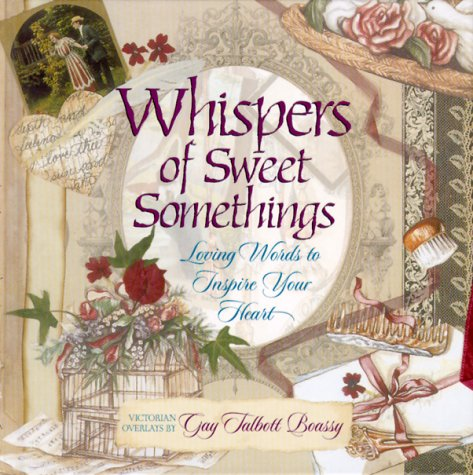 9780736904612: Whispers of Sweet Somethings: Loving Words to Inspire Your Heart