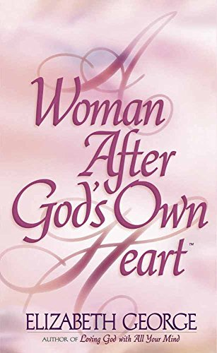 9780736904698: A Woman After God's Own Heart