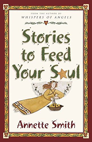 Stories to Feed Your Soul: Smith, Annette Gail