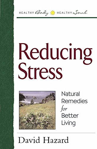 9780736904810: Reducing Stress: Natural Remedies for Better Living (Healthy Body, Healthy Soul)