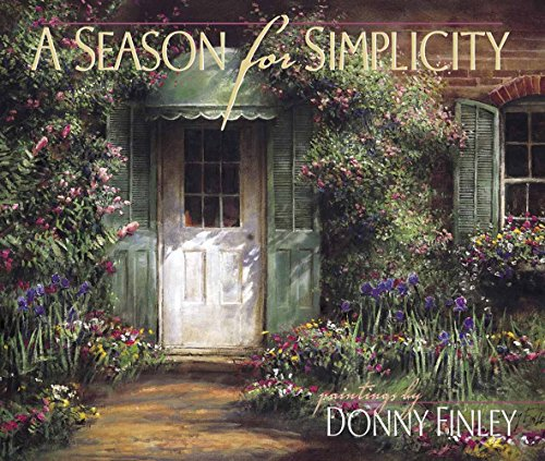 A Season for Simplicity (0736904921) by Donny Finley