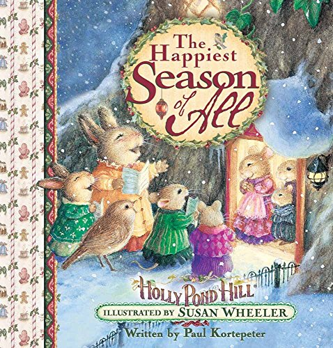 9780736905053: The Happiest Season of All: Celebrating Christmas at Holly Pond Hill® (Sweet Wishes Series)
