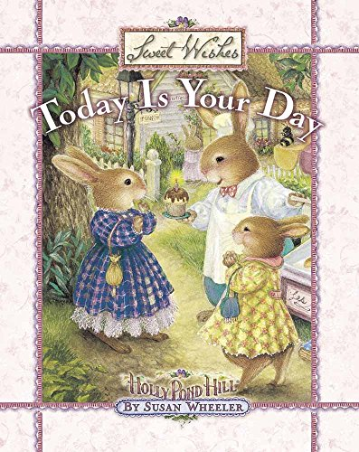 Today Is Your Day (Sweet Wishes) (9780736905084) by Susan Wheeler