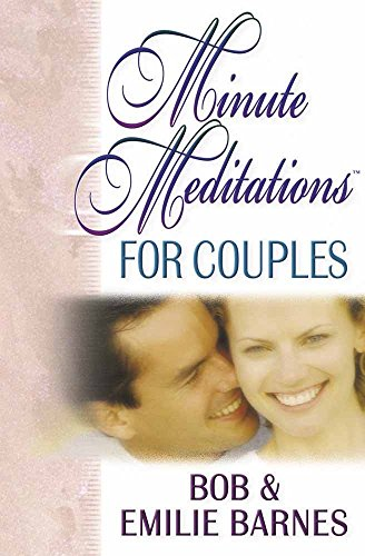 Minute Meditations for Couples (0736905480) by Barnes, Bob; Barnes, Emilie