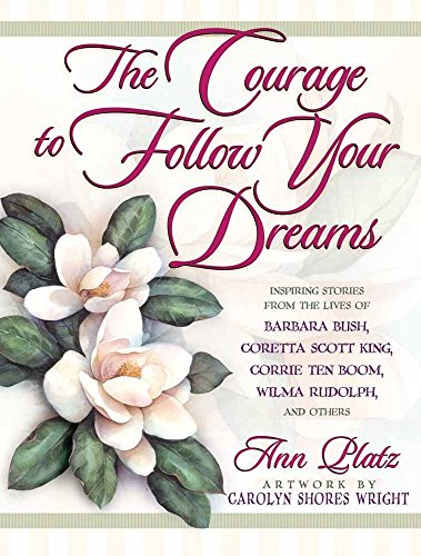 9780736905619: The Courage to Follow Your Dreams
