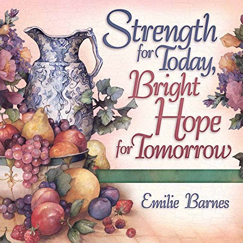 Strength for Today, Bright Hope for Tomorrow: God's Comfort from the Psalms (0736905871) by Emilie Barnes