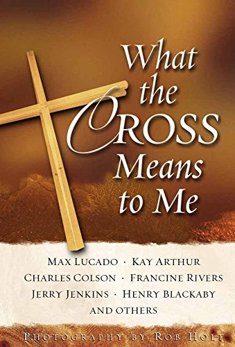 What the Cross Means to Me: Lucado, Max, Arthur,