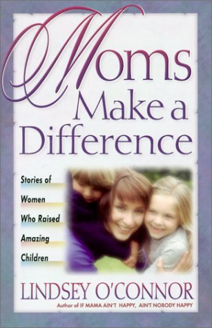 Moms Make a Difference (0736906169) by Lindsey O'Connor
