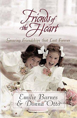 Friends of the Heart: Barnes, Emilie; Otto, Donna; Buchanan, Anne Christian