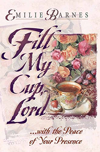 Fill My Cup, Lord: With the Peace of Your Presence *