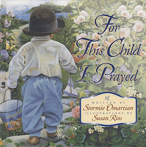 For This Child I Prayed: Omartian, Stormie