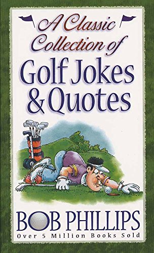 9780736906944: A Classic Collection of Golf Jokes & Quotes