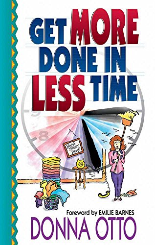 9780736906982: Get More Done in Less Time