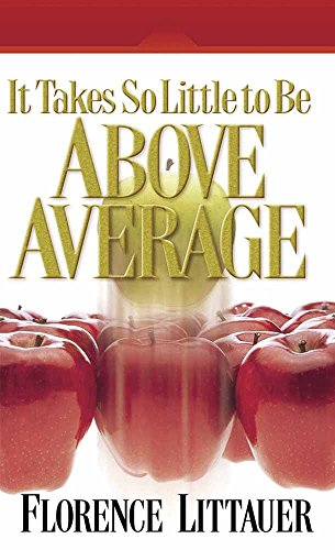9780736906999: It Takes So Little to Be Above Average