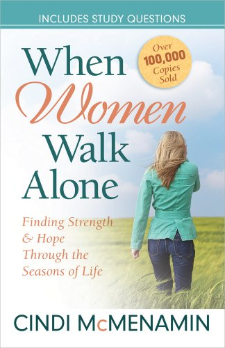 9780736907439: When Women Walk Alone: Finding Strength and Hope Through the Seasons of Life