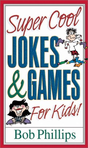 Super Cool Jokes and Games for Kids (0736907548) by Phillips, Bob