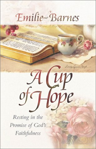 9780736907729: A Cup of Hope: Resting in the Promise of God's Faithfulness