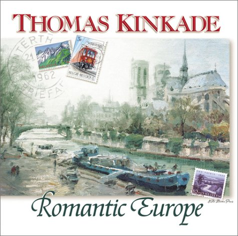 9780736907781: Thomas Kinkade's Romantic Europe (Chasing the Horizon Collection)