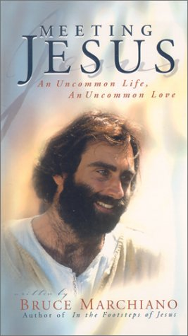 Meeting Jesus: An Uncommon Life, an Uncommon Love (0736907858) by Bruce Marchiano