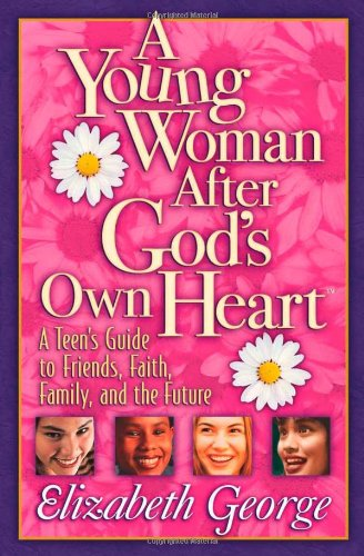 9780736907897: A Young Woman After God's Own Heart: A Teen's Guide to Friends, Faith, Family, and the Future