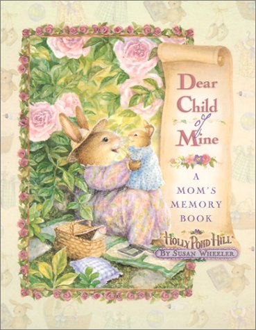 9780736907903: Dear Child of Mine: A Mom's Memory Book (Holly Pond Hill)