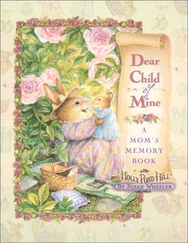 9780736907903: Dear Child of Mine: A Mom's Memory Book