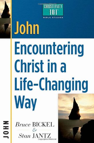 9780736907910: John: Encountering Christ in a Life-Changing Way (Christianity 101 Bible Studies)