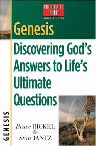 9780736907934: Genesis: Discovering God's Answers to Life's Ultimate Questions (Christianity 101® Bible Studies)