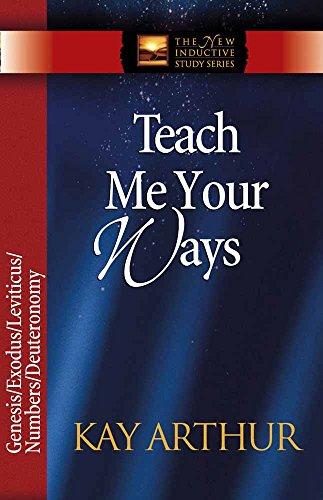 Teach Me Your Ways: Genesis/Exodus/Leviticus/Numbers/Deuteronomy (The New: Arthur, Kay