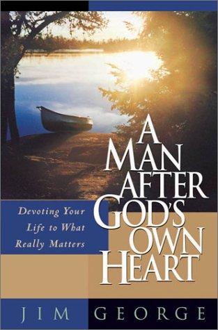 A Man After God's Own Heart: Devoting: George, Jim