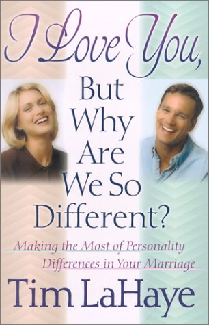 9780736908276: I Love You, but Why Are We So Different?: Making the Most of Personality Differences in Your Marriage