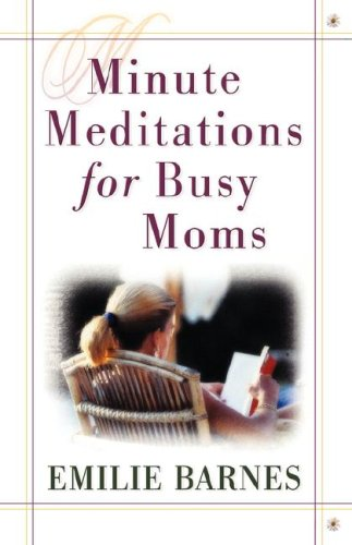 9780736908313: Minute Meditations for Busy Moms
