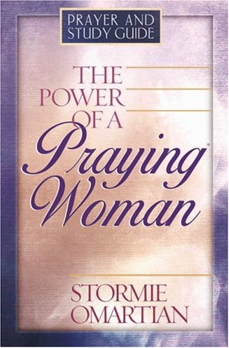 9780736908580: The Power of a Praying Woman: Prayer and Study Guide