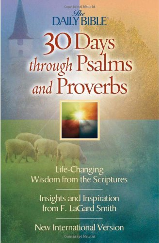 30 Days Through Psalms and Proverbs (The: F. LaGard Smith