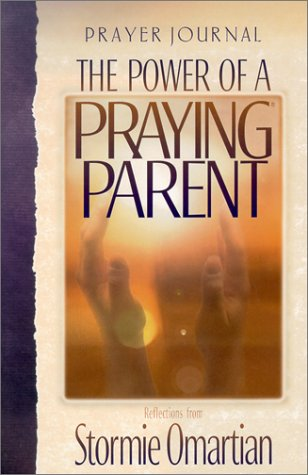 9780736909174: The Power of a Praying Parent: Prayer Journal