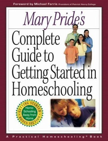 9780736909181: Mary Pride's Complete Guide to Getting Started in Homeschooling