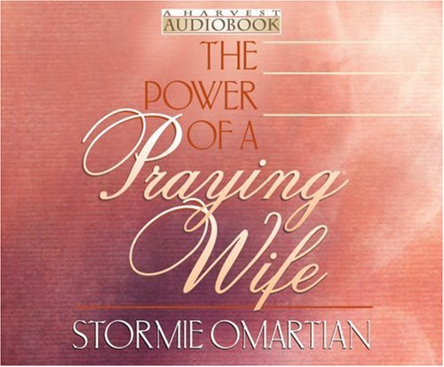 The Power of a Praying® Wife Audiobook: Omartian, Stormie
