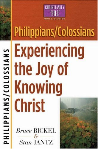 9780736909396: Philippians/Colossians: Experiencing the Joy of Knowing Christ (Christianity 101 Bible Studies)