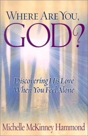 9780736909518: Where Are You, God?: Discovering His Love When You Feel Alone