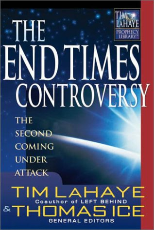 9780736909532: The End Times Controversy: The Second Coming Under Attack (Tim LaHaye Prophecy Library)