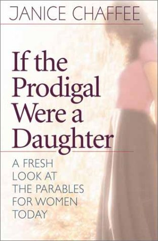 9780736909839: If the Prodigal Were a Daughter