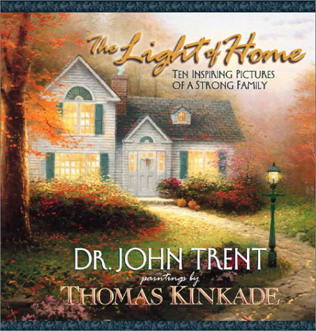 The Light of Home - Ten Inspiring Pictures of a Strong Family: John Trent